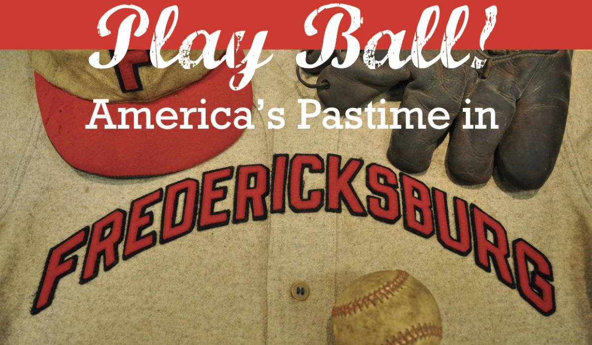 PlayBall! America's Pastime in Fredericksburg